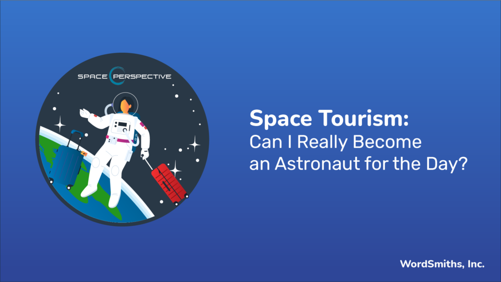 Space Tourism: Can I Really Become an Astronaut for the Day