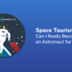 Space Tourism: Can I Really Become an Astronaut for the Day?