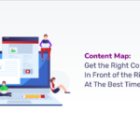 Content Map: Get the Right Content In Front of the Right People At The Best Time